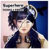 DIANNA☆SWEET / Superhero(TYPE-C)