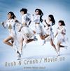 KAMEN RIDER GIRLS / Rush N' Crash / Movin' on [CD+DVD]