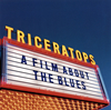 TRICERATOPS / A FILM ABOUT THE BLUES [Blu-spec CD2]