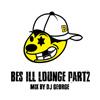 BES&DJ GEORGE / BES ILL LOUNGE Part2 / MIX BY DJ GEORGE [CD] [アルバム] [2016/08/24発売]