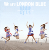 LONDON BLUE / We are LONDON BLUE(A TYPE)