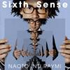 ナオト・インティライミ / Sixth Sense