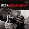 ENDON / MAMA IN CONCERT