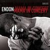 ENDON、ライヴ・アルバム『MAMA IN CONCERT』をリリース