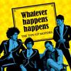 THE TON-UP MOTORS / Whatever happens happens