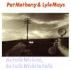 パット・メセニー&ライル・メイズ / ウィチタ・フォールズ [SHM-CD] [アルバム] [2016/10/26発売]