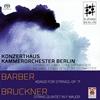 バーバー:弦楽のためのアダージョ / ブルックナー:弦楽五重奏曲 ベルリン・コンツェルトハウスco.