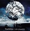 Tourbillon / Life is beautiful [CD+DVD] [HQCD] [アルバム] [2016/10/12発売]