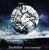Tourbillon / Life is beautiful
