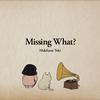 土岐英史 / Missing What? [SHM-CD] [アルバム] [2016/11/09発売]
