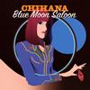 CHIHANA / Blue Moon Saloon [紙ジャケット仕様]