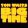 トム・ウェイツ / ビッグ・タイム [紙ジャケット仕様] [SHM-CD] [限定] [再発] [アルバム] [2016/11/23発売]