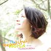 環輝美帆 / The beautiful world〜愛の唄〜 [廃盤] [CD] [シングル] [2016/10/05発売]