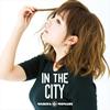 脇田もなり / IN THE CITY [CD+EP] [CD] [シングル] [2016/11/16発売]