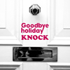 Goodbye holiday / KNOCK