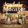 Little Glee Monster / Joyful Monster