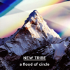 a flood of circle / NEW TRIBE