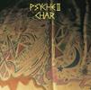 CHAR / PSYCHE 2-revisited- [Blu-spec CD2] [アルバム] [2017/01/25発売]