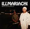 ILLMARIACHI / BEATS and ACAPELLA [CD] [アルバム] [2017/03/02発売]