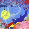シュノーケル / popcorn labyrinth