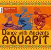 AQUAPIT / Dance with Ancients [UHQCD] [アルバム] [2017/03/22発売]