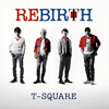 T-SQUARE - REBIRTH [SA-CDハイブリッドCD] [CD+DVD]