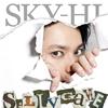 SKY-HI / Silly Game [CD] [シングル] [2017/05/31発売]