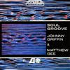 ジョニー・グリフィン&マシュー・ジー / ソウル・グルーヴ [SHM-CD] [限定] [アルバム] [2017/05/24発売]