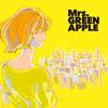 Mrs.GREEN APPLE / どこかで日は昇る