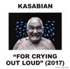 カサビアン / フォー・クライング・アウト・ラウド [CD] [アルバム] [2017/05/10発売]