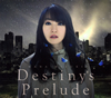 水樹奈々 / Destiny's Prelude
