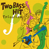 Tricotism - Two Bass Hit [CD]