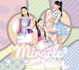 miracle² from ミラクルちゅーんず!がCDデビュー 全国で発売記念イベントを開催