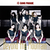 GANG PARADE / Beyond the Mountain(Type-B)