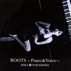 中島美嘉 / ROOTS〜Piano&Voice〜 [CD] [ミニアルバム] [2017/08/09発売]