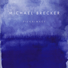 マイケル・ブレッカー / 聖地への旅 [SHM-CD] [再発]