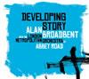 アラン・ブロードベント / ディヴェロッピング・ストーリー [デジパック仕様] [CD] [アルバム] [2017/07/05発売]