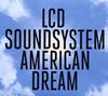 LCDサウンドシステム / アメリカン・ドリーム [紙ジャケット仕様] [CD] [アルバム] [2017/09/01発売]