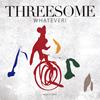 THREESOME / WHATEVER! [SA-CDハイブリッド] [CD] [アルバム] [2017/08/30発売]