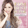 EDM BEST SUPER-mixed by あさにゃん- [CD]