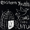 eastern youth / SONGentoJIYU