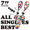 7!! seven oops - ALL SINGLES BEST [CD]