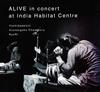 Yoshidadaikiti、Arunangshu Chaudhury、KyuRi / ALIVE in concert at India Habitat Centre [紙ジャケット仕様] [CD] [アルバム] [2017/07/23発売]