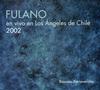 フラノ - ライヴ2002,チリ,ロス・アンヘロス [CD]