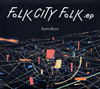 bonobos / FOLK CITY FOLK .ep [デジパック仕様] [CD] [アルバム] [2017/10/11発売]