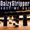 DaizyStripper / 4GET ME NOT [限定]