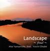 山本美恵 feat.岡部洋一 / Landscape〜final〜 [紙ジャケット仕様] [CD] [アルバム] [2017/12/20発売]