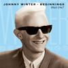 ジョニー・ウィンター / ビギニングス 1960-1967 [2CD] [CD] [アルバム] [2017/12/15発売]