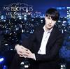 イ・ジョンヒョン(from CNBLUE) / METROPOLIS