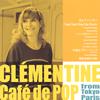 クレモンティーヌ / カフェ ド ポップ from Tokyo Paris